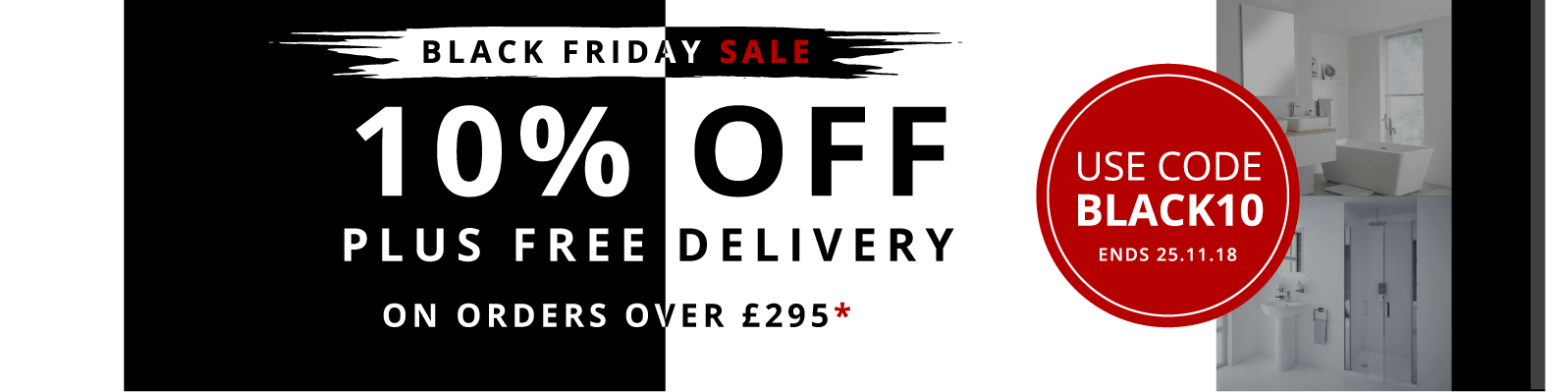 Black Friday Sale 10% Off + Free Delivery On Orders Over £295 Use Voucher Code BLACK10 Ends 25.11.18