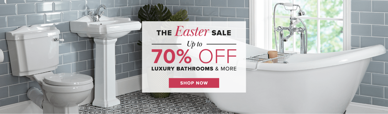 The Easter Sale - up to 70% OFF luxury bathrooms & more Shop Now