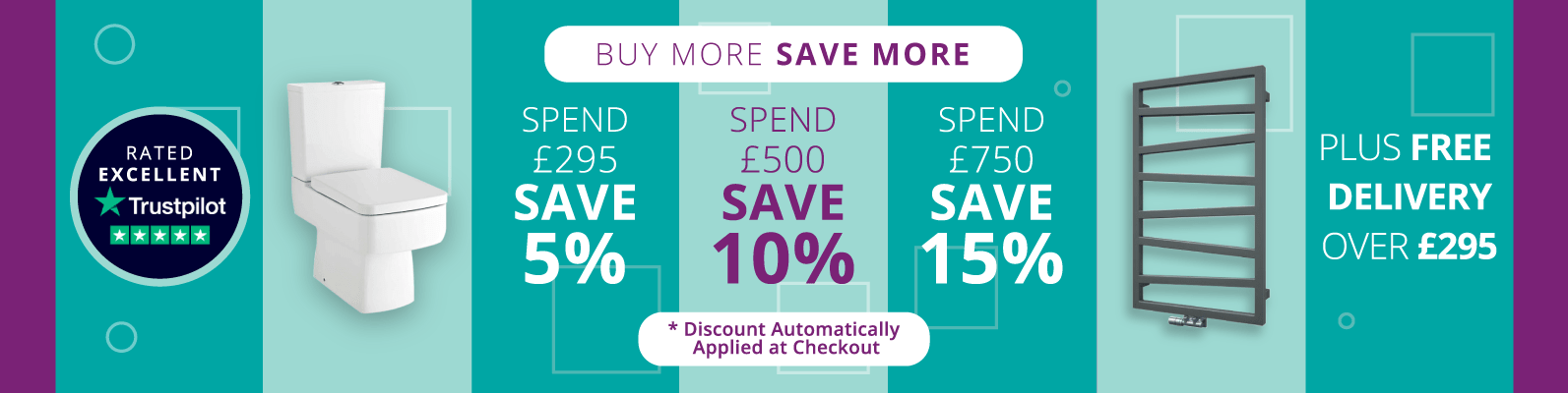 SPEND MORE SAVE MORE  Spend £295 SAVE 5% Spend £500 SAVE 10% Spend £750 SAVE 15%  Discount Applied at Checkout  SHOP NOW  PLUS FREE DELIVERY  Rated Excellent on Trustpilot