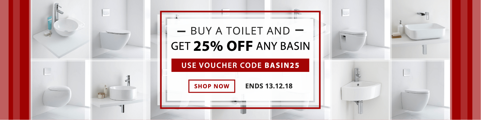 Buy a Toilet and Get 25% off a Basin With Code BASIN25 Shop Now Ends 13.12.18