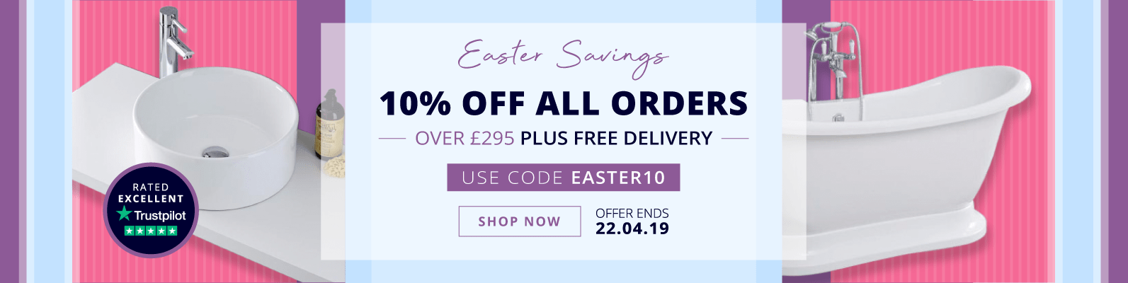 10% Off All Orders Over £295 Plus Free Delivery  USE CODE: EASTER10