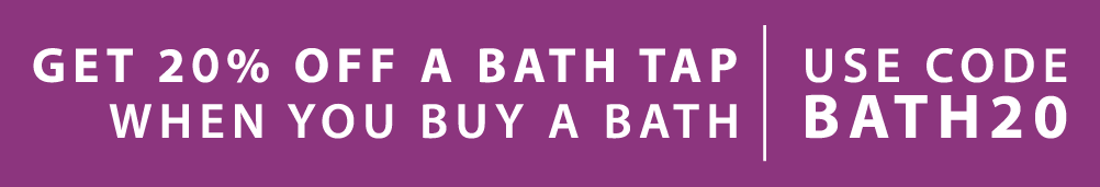 20% Off a bath tap when you buy a bath