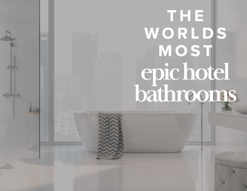 MOST EPIC HOTEL BATHROOMS